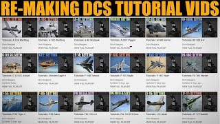 Which DCS WORLD Tutorial Videos Do I Need To Re-Make Please?