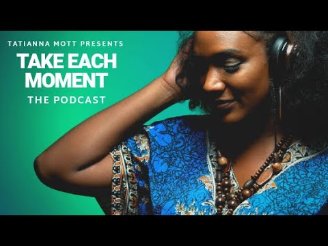 Invitation: Be a guest contributor on Take Each Moment Podcast