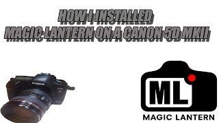 How I installed Magic Lantern on Canon 5D MarkII.