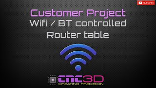 Customer Project - Wifi / Bluetooth CNC controlled router lift table