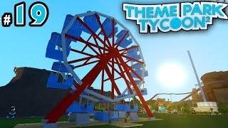 Theme Park Tycoon! Ep. 19: THE FERRIS WHEEL!!! | Roblox