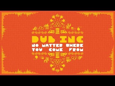 DUB INC - No matter where you come from (Album