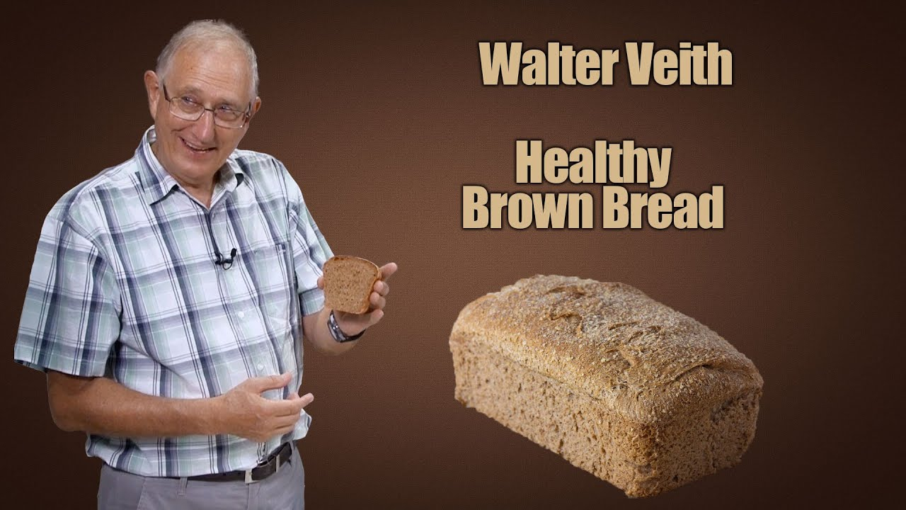 Walter Veith - Healthy Brown Bread