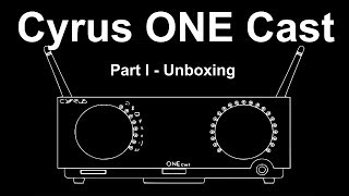 Cyrus One Cast - Part 1 : Unboxing