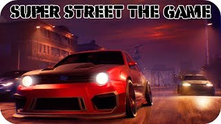 Super Street: The Game - First Impressions Gameplay | PC STEAM HD
