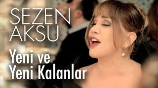 Sezen Aksu Yeni ve Yeni Kalanlar Official Video