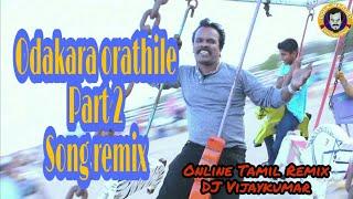 Gambar cover Odakara orathile part 2 song remix | #TamilRemixsong | #Anthony | by onlinetamilremix Dj Vijaykumar