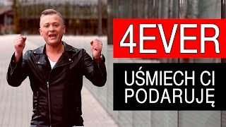 4Ever - Uśmiech Ci podaruje (Official Video)