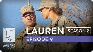 Lauren   Season 2, Ep. 9 of 12   Feat. Troian Bellisario & Jennifer Beals   WIGS