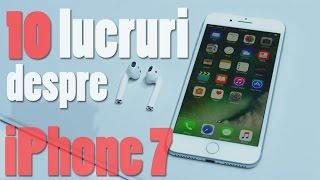 10 lucruri de stiut despre iPhone 7 - In romana