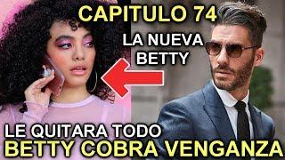 BETTY EN NEW YORK CAPITULO 74 BETTY LE QUITARA TODO A ARMANDO
