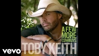 Toby Keith - A Few More Cowboys (Audio)