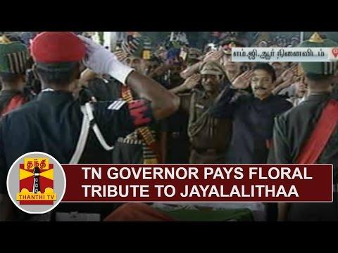 TN Governor Vidyasagar Rao pays floral Tribute to Jayalalithaa | Thanthi TV