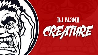dj bl3nd creature original mix
