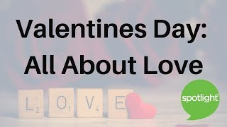 """Valentine's Day: All About Love"" - practice English with Spotlight"