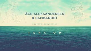 Åge Aleksandersen  –  Tenk Om thumbnail