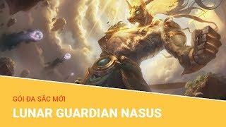 Liên Minh Huyền Thoại: Gói đa sắc mới Lunar Guardian Nasus (Nasus Mậu Tuất)