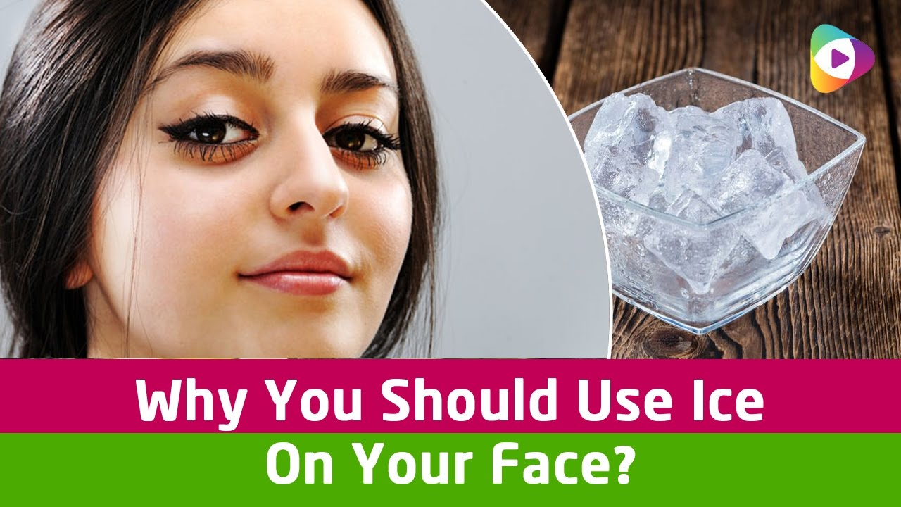 Why You Should Use Ice On Your Face? - Beauty Tips - YouTube