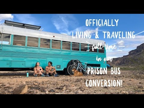 Full-time Living & Travel in our Prison Bus Conversion