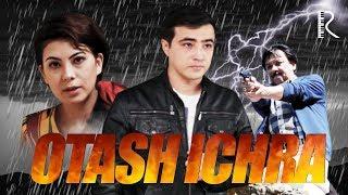 Otash ichra (o'zbek film) | Оташ ичра (узбекфильм) 2017