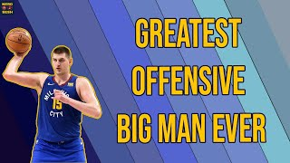 Nikola Jokic is having the GREATEST offensive season of any big man EVER