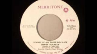 Beware Of All Those Rude Boys - Henry Buckley (Merritone)
