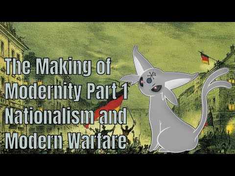 The Making of Modernity Part 1: The Rise of Nationalism