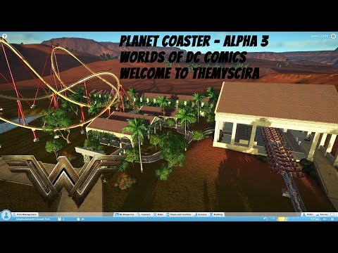"Planet Coaster - Alpha 3 - World of DC Comics ""Welcome to Themyscira"""
