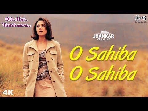 O Sahiba (Jhankar) - Dil Hai Tumhaara | Sonu Nigam, Kavita Krishnamurthy
