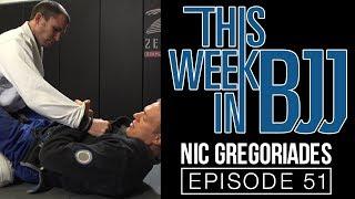This Week in BJJ Episode 51 - Nic Gregoriades