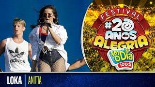 Anitta Ao Vivo - Loka (Festival 20 anos de Alegria)