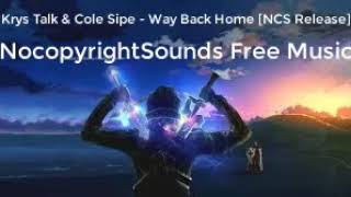 Krys Talk & Cole Sipe - Way Back Home [NCS Release] | NocopyrightSounds Free Music.