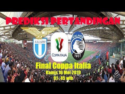 PREDIKSI LAZIO VS ATALANTA FINAL COPPA ITALIA 2019 |Tim ...