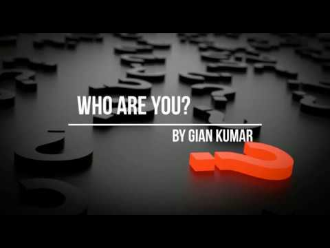 Who Are You by Gian Kumar