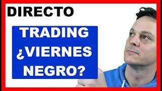 Cómo hacer TRADING en VIVO Cuenta Real 🔥 Trading Directo ¿ Viernes Negro ? 25-01-2019