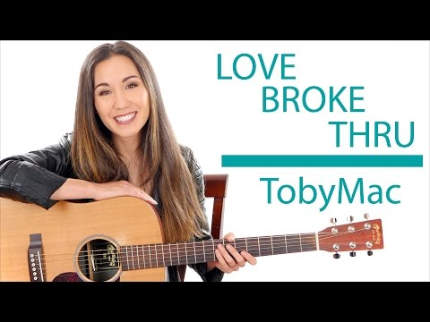 """Love Broke Thru"" by TobyMac - Guitar Lesson/Tutorial and Play Along"