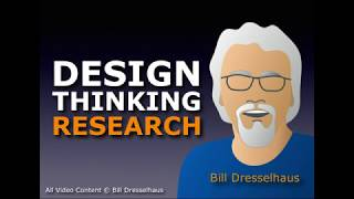 Design Thinking Research ft. Bill Dresselhaus