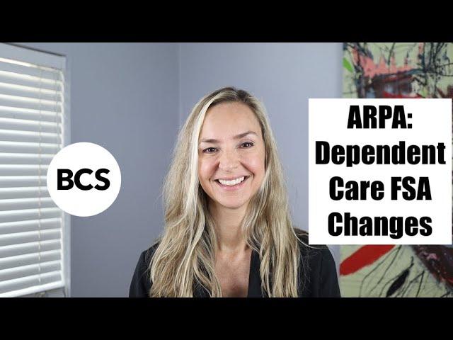 ARPA & Dependent Care FSA impacts