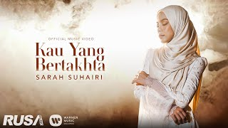 Sarah Suhairi - Kau Yang Bertakhta [Official Music Video]