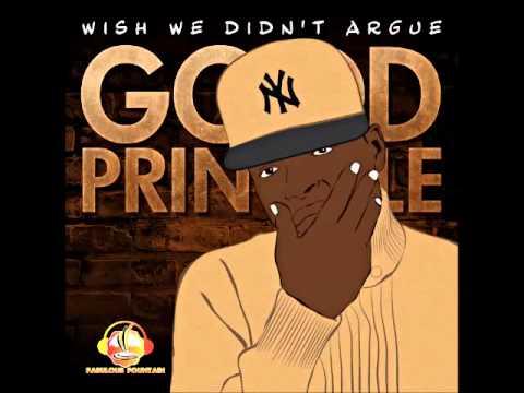 Good Principle - Wish We Didn't Argue - August 2015 @GoodPrinciple