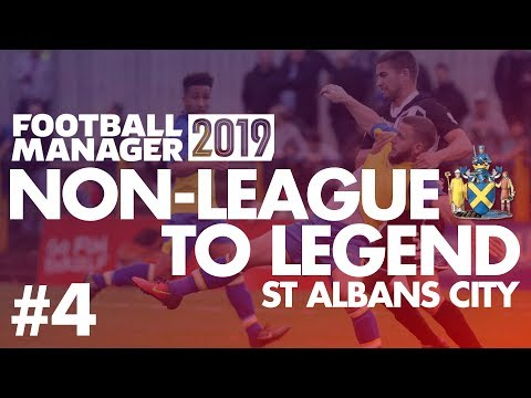 Non-League to Legend FM19 | ST ALBANS | Part 4 | ON THE TELLY! | Football Manager 2019