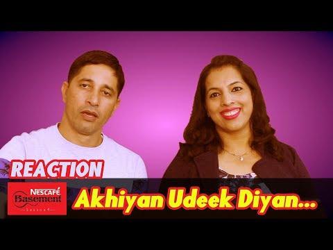 NESCAFE BasementSeason 2  Akhiyan Udeek Diyan Reaction