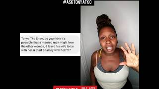 Will He Leave His Wife For Me & Start A Family #AskTonyaTko @TonyaTko