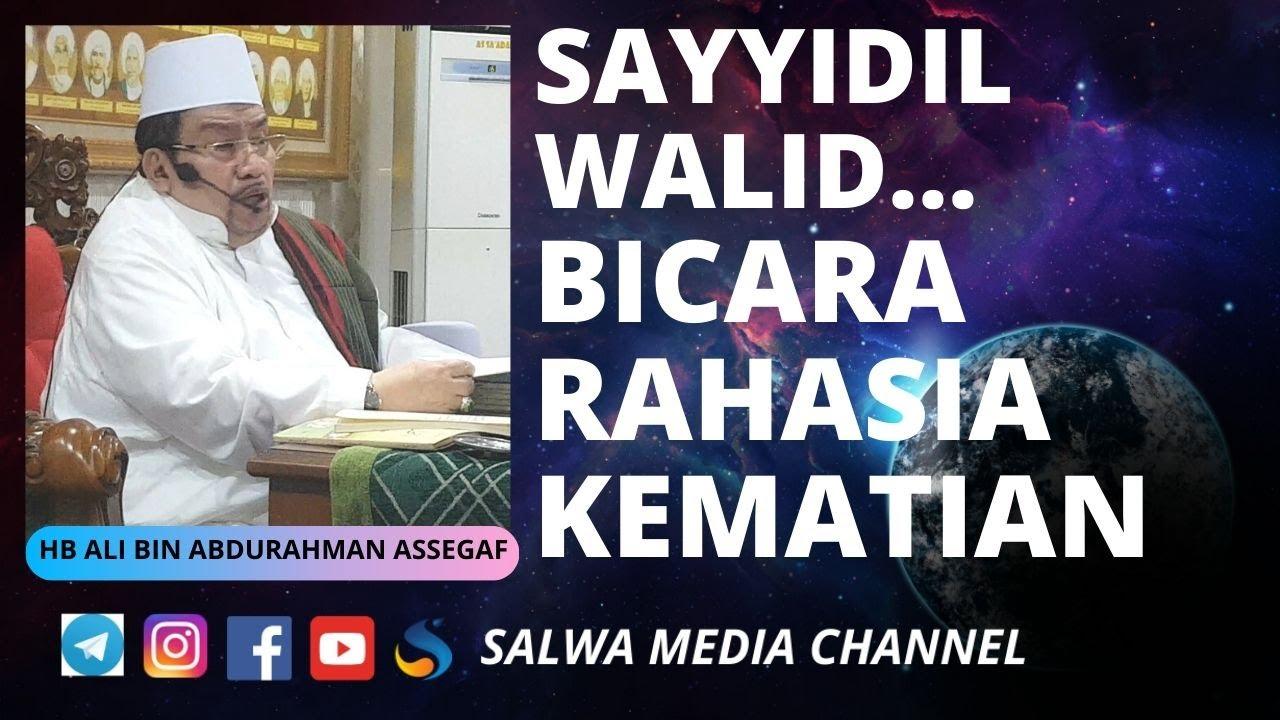 SAYYIDIL WALID...BICARA RAHASIA KEMATIAN - YouTube