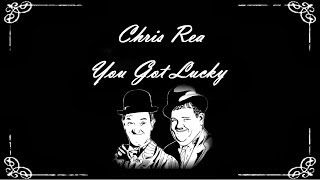 Chris Rea - You Got Lucky (Santo Spirito Blues)