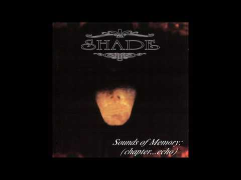 Shade - Sounds of Memory (Chapter... Echo)  - full album