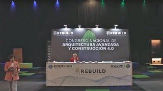 REBUILD 2019 y Congreso Nacional de Arquitectura Avanzada y Construcción 4.0