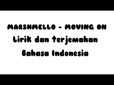 Marshmello - Moving On Lirik dan terjemahan Bahasa Indonesia