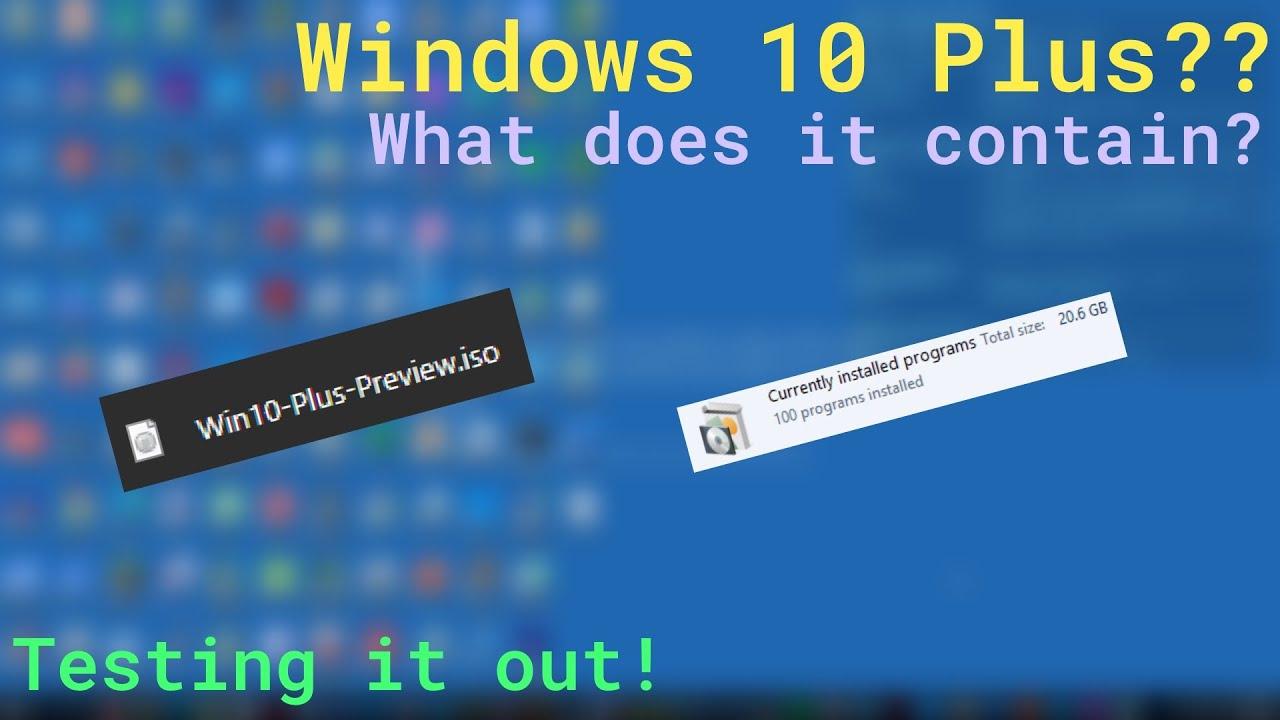 Windows 10 Plus??
