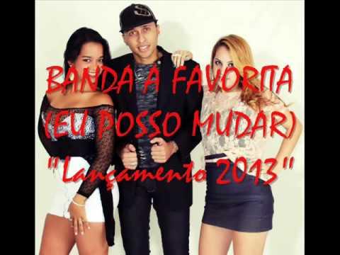 Banda A Favorita - Eu Posso Mudar - LANÇAMENTO 2013